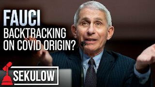 Fauci Backtracking on Covid Origin?