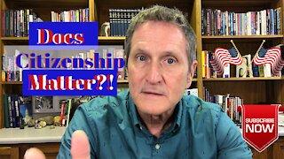 Does Citizenship Matter?!