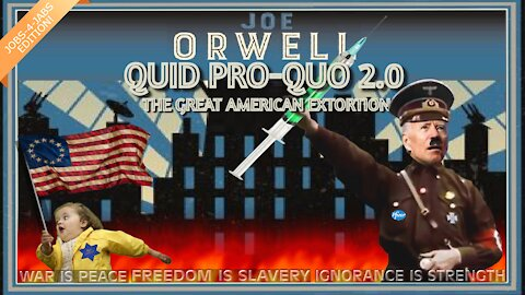 Quid Pro-Joe 2.0: The Great American Extortion - Jobs-4-Jabs Edition