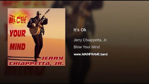 IT'S OK - Music & Lyrics by Jerry Chiappetta, Jr. of MAINFRAME.band