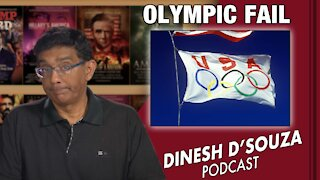 OLYMPIC FAIL Dinesh D'Souza Podcast Ep141