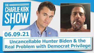 Uncancellable Hunter Biden & the Real Problem with Democrat Privilege | The Charlie Kirk Show LIVE