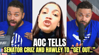 """AOC Tells Senator Cruz & Hawley To """"Get Out.."""""""