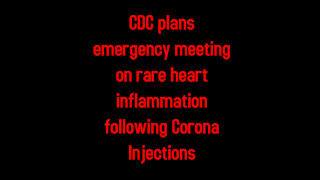 CDC plans emergency meeting on rare heart inflammation following Corona Injections 6-11-2021