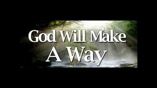 God is a Way making God!