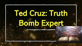 Ted Cruz: Truth Both Expert