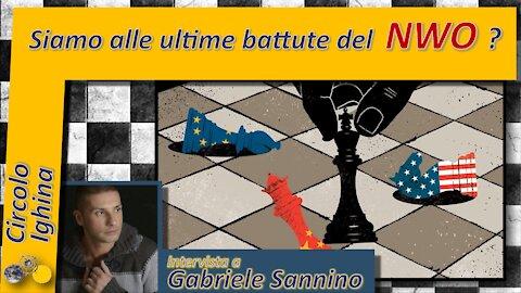 Siamo alle ultime battute del NWO - Gabriele Sannino
