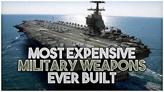 The Most Expensive Weapon Ever Built