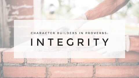 2.3.21 Wednesday Lesson: Integrity