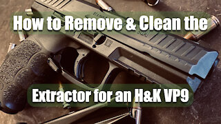 How to remove & clean the extractor for an H&K VP9