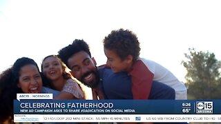 New ad campaign celebrates fatherhood