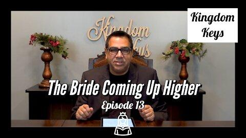 """Kingdom Keys: Episode 13 """"The Bride Coming Up Highers"""""""