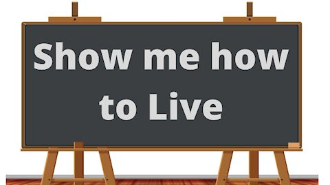 I quit drinking (know show me how to live)