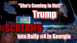 """""""She's Coming in HOT!"""" Trump SCREAMS into Georgia Rally Stop Four Sunday"""