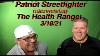 "3.18.21 Scott McKay ""Patriot Streetfighter""'s Conversation W/ Health Ranger Mike Adams"