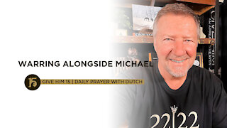 Warring Alongside Michael | Give Him 15: Daily Prayer with Dutch | June 29