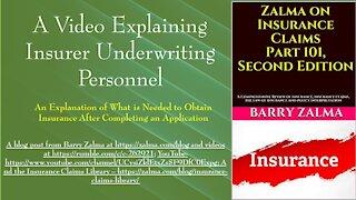 A Video Explaining Insurer Underwriting Personnel