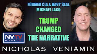 "Former CIA Michael Jaco Says ""Trump Changed The Narrative"" with Nicholas Veniamin"