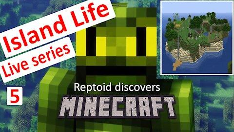 Reptoid Discovers Minecraft - S01 E23 - Island Life - Ep 5.