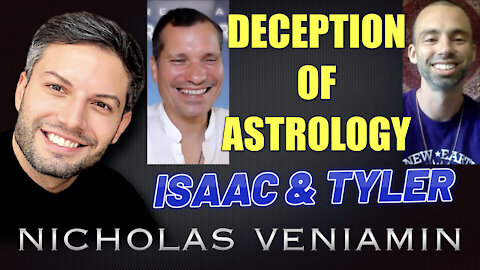 Isaac & Tyler Discusses The Deception Of Astrology with Nicholas Veniamin