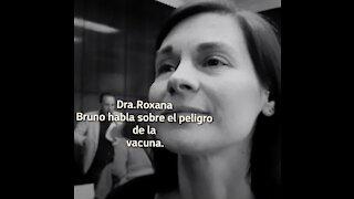 Dra.Roxana Bruno habla sobre el peligro de la vacuna.