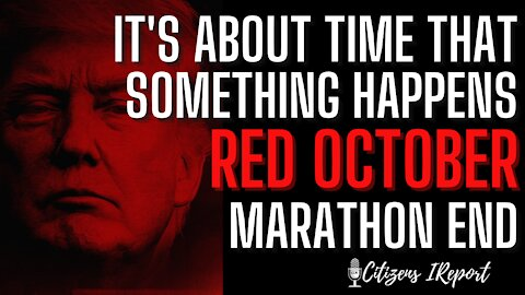 It's About Time Something Happens, Red October, Marathon End