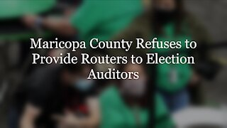 Maricopa County Refuses to Provide Routers to Election Auditors (Audio/Visual)