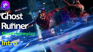 Ghostrunner Silent Gameplay Intro
