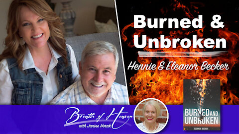 Burned & Unbroken with Hennie and Eleanor Becker | Breath of Heaven