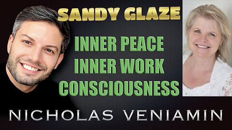 Sandy Glaze Discusses Inner Peace, Work and Consciousness with Nicholas Veniamin
