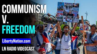 Communism v. Freedom - LN Radio Videocast