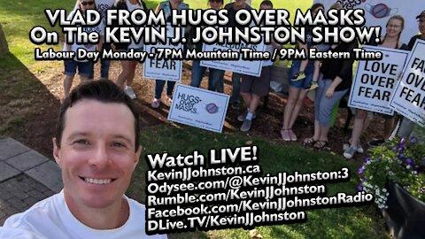 VLAD From Hugs Over Masks LIVE On The Kevin J. Johnston Show!