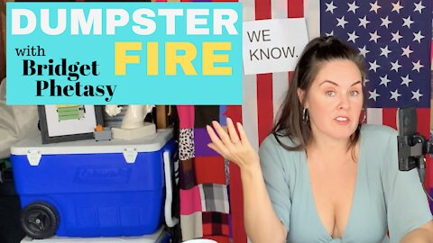 Dumpster Fire 71 - Think While It's Still Legal
