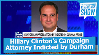 Hillary Clinton's Campaign Attorney Indicted by Durham