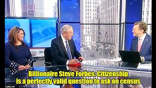 Billionaire Steve Forbes: Citizenship is a valid question for census