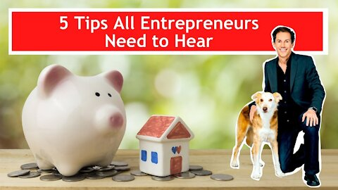 5 Tips All Entrepreneurs Need to Hear