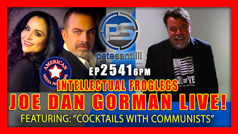 EP 2541-6PM COCKTAILS WITH COMMUNISTS - INTELLECTUAL FROGLEGS' JOE DAN GORMAN LIVE!