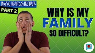 More on Boundaries: Family