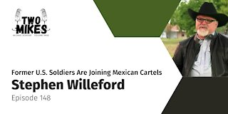 Stephen Willeford: Former U.S. Soldiers Are Joining Mexican Cartels