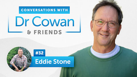 Eddie Stone   Episode 32   Conversations with Dr. Cowan & Friends