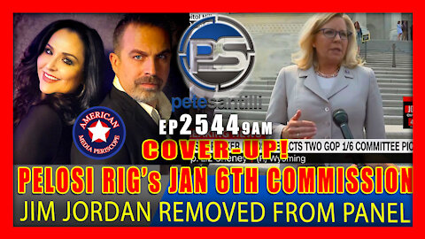 EP 2544-9AM JAN 6 COVER-UP! PELOSI CANS JIM JORDAN & RIGS From PANEL
