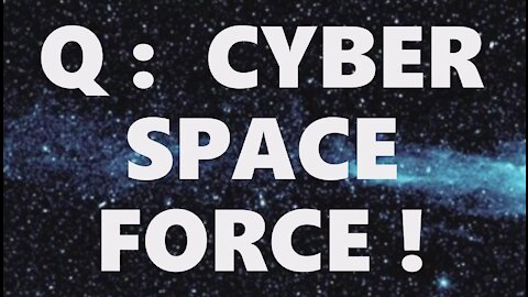 Q: Cyber-Space Force! Trump's Military Recorded Everything! We Have It All! Sting Of The Century!