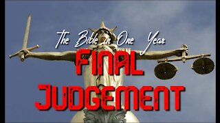 The Bible in One Year: Day 213 Final Judgement