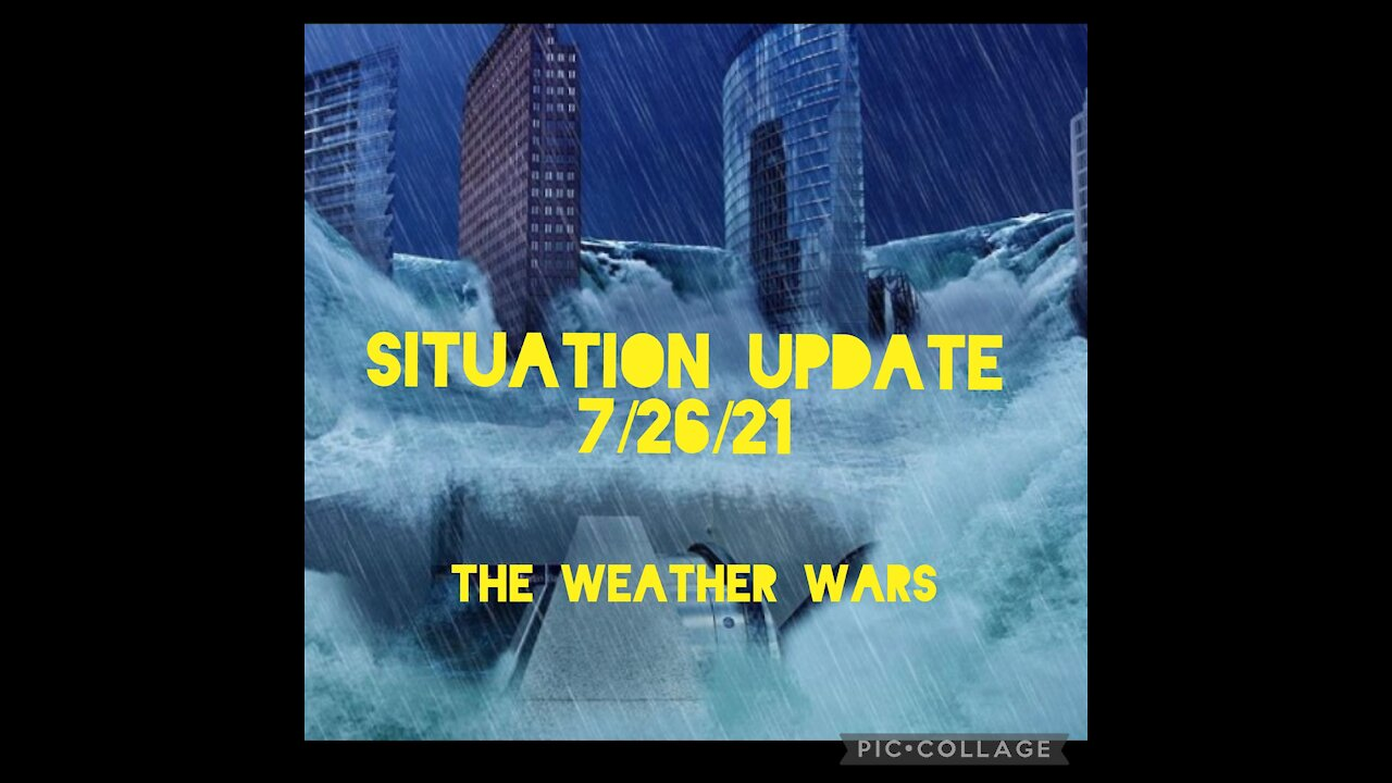 Situation Update: The Weather Wars! Trump's Return Imminent! Byden Malfunctions! - Must Video