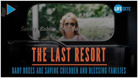 THE LAST RESORT - Baby boxes are saving children and blessing families