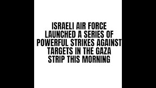 ISRAEL Air force launches attack on Gaza