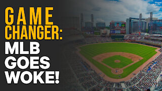 Game Changer: MLB Goes Woke! | Go Woke or Go Broke