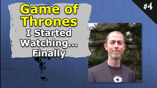 Game of Thrones, I Started Watching...Finally - #004 Brainstorm Podcast