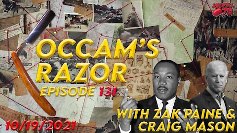 MLK's Mentor, Joe Biden Occam's Razor ep. 131 with Zak Paine & Craig Mason