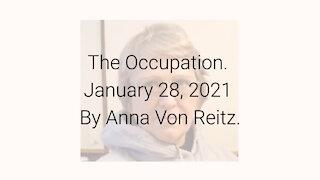 The Occupation January 28, 2021 By Anna Von Reitz